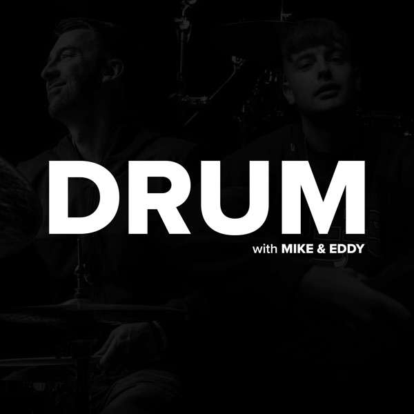 DRUM with Mike & Eddy
