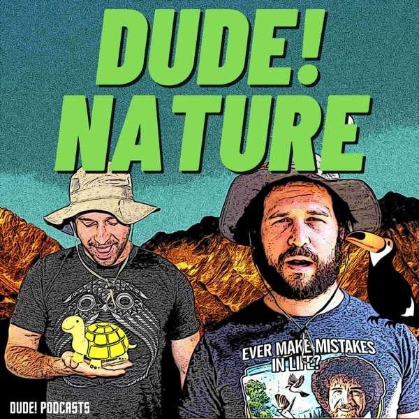 Dude! Nature