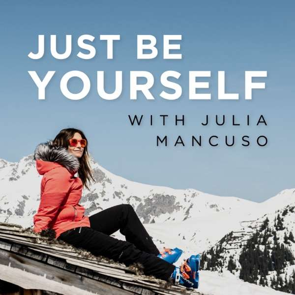 Just Be Yourself with Julia Mancuso