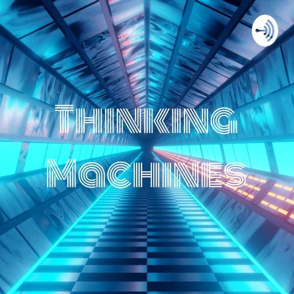Thinking Machines: The Beginning or The End
