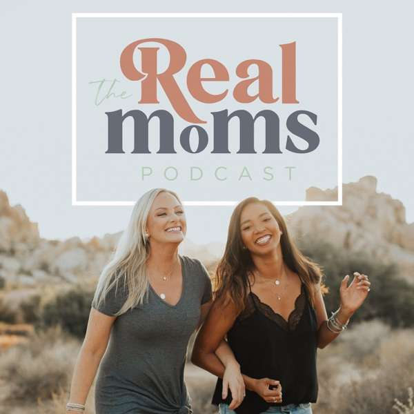 The Real Moms Podcast