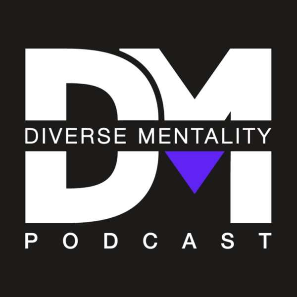 The Diverse Mentality Podcast