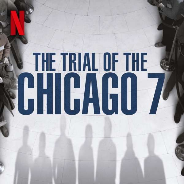 The Official Trial of the Chicago 7 Podcast