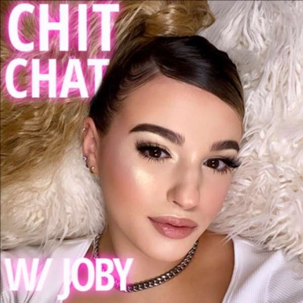 CHIT CHAT WITH JOBY