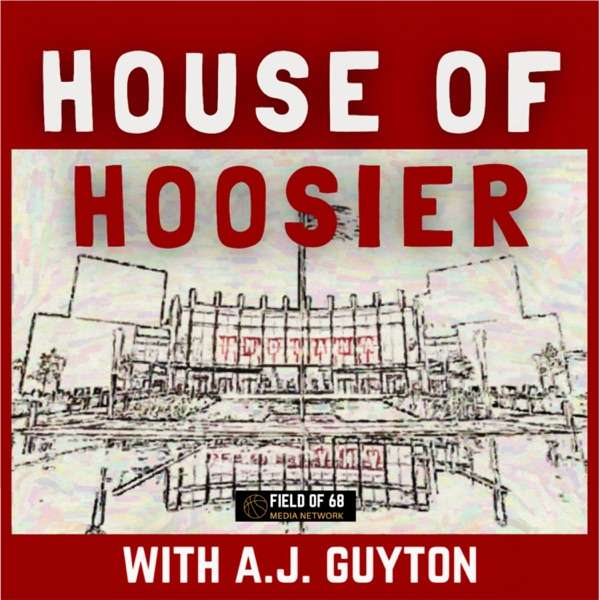 House Of Hoosier with A.J. Guyton
