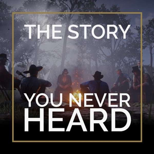 The Story You Never Heard