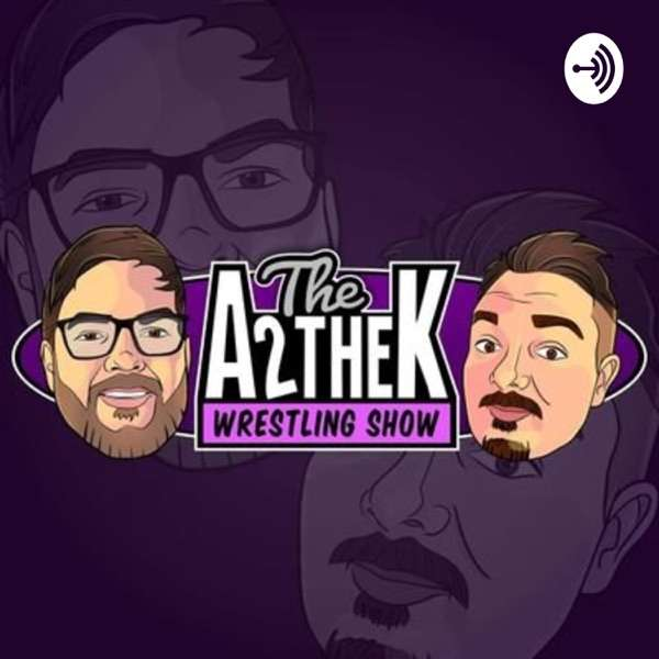 The A2theK Wrestling Show