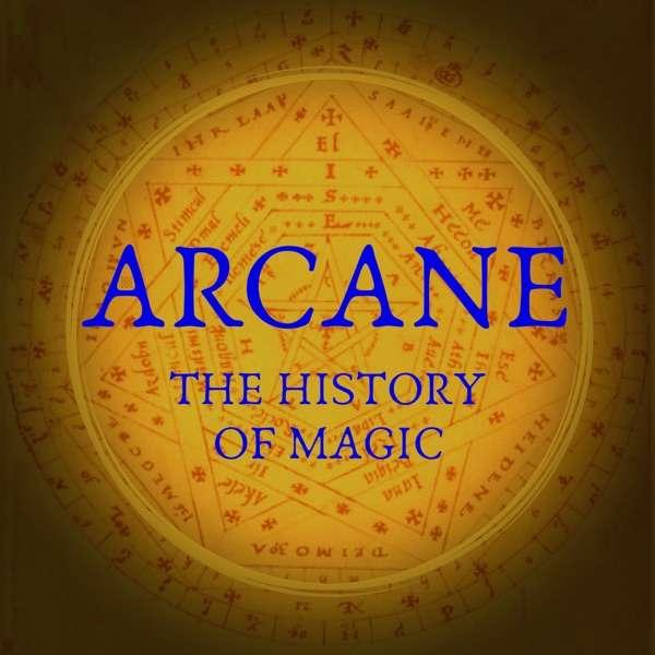 Arcane: The History of Magic