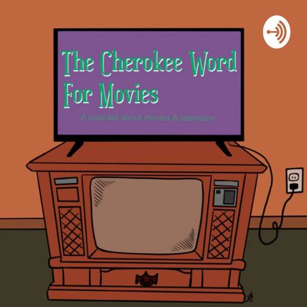 The Cherokee Word for Movies