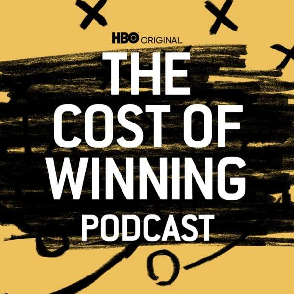 The Cost of Winning Podcast