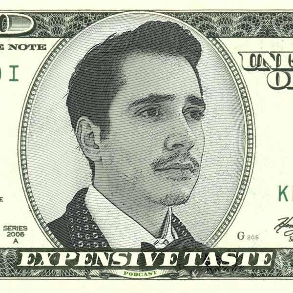 Expensive Taste Podcast