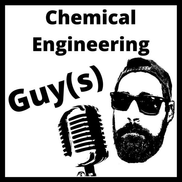 Chemical Engineering Guy(s)