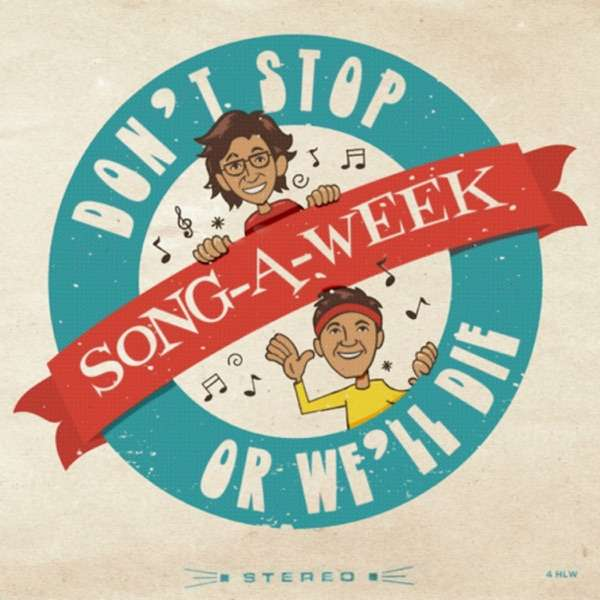 SONG-A-WEEK by Don't Stop Or We'll Die
