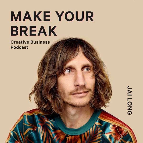 Creative Business – Make Your Break Podcast
