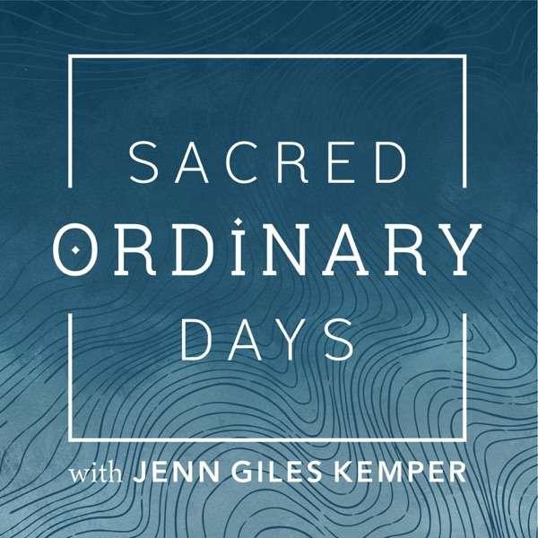 Sacred Ordinary Days with Jenn Giles Kemper