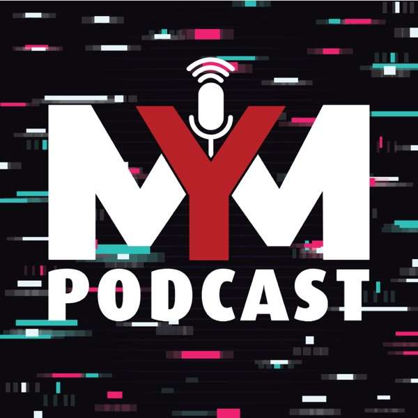 MYM Podcast