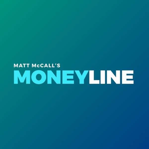 Matt McCall's Moneyline
