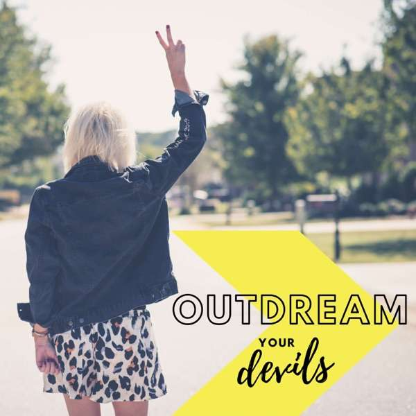 Outdream Your Devils