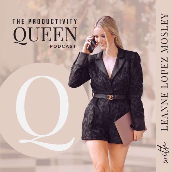 The Productivity Queen Podcast