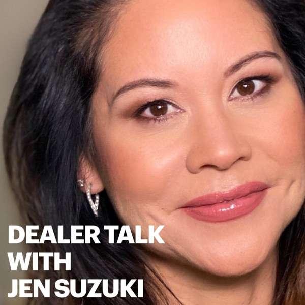 Dealer Talk With Jen Suzuki