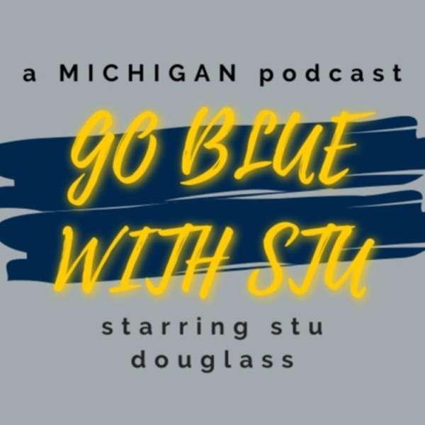 Go Blue With Stu: A Michigan basketball podcast