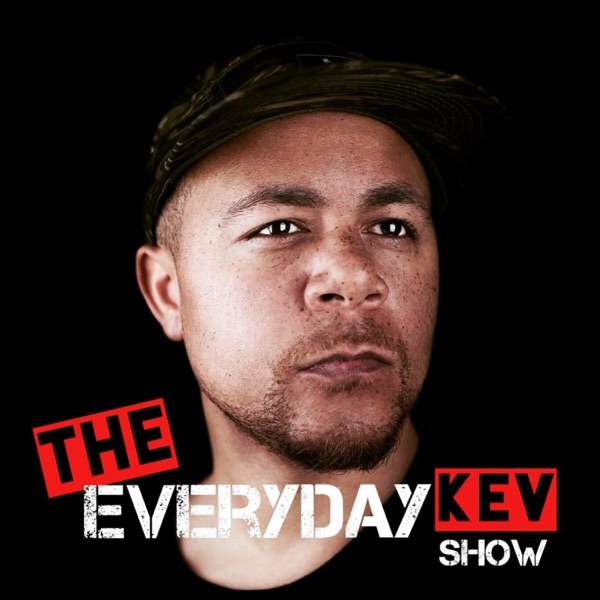 The EverydayKEV Show