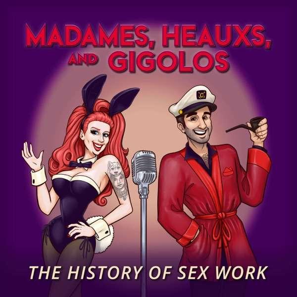 Madames, Heauxs, and Gigolos