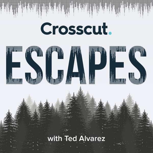 Crosscut Escapes