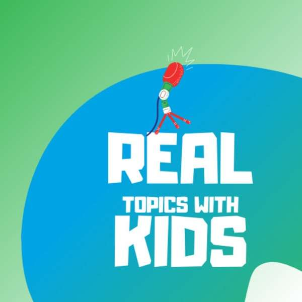 Real Topics With Kids