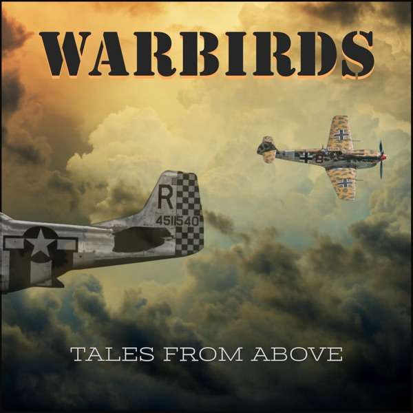 Warbirds – Tales From Above