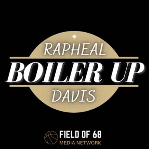 Boiler Up, with Rapheal Davis