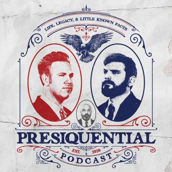 The Presiquential Podcast