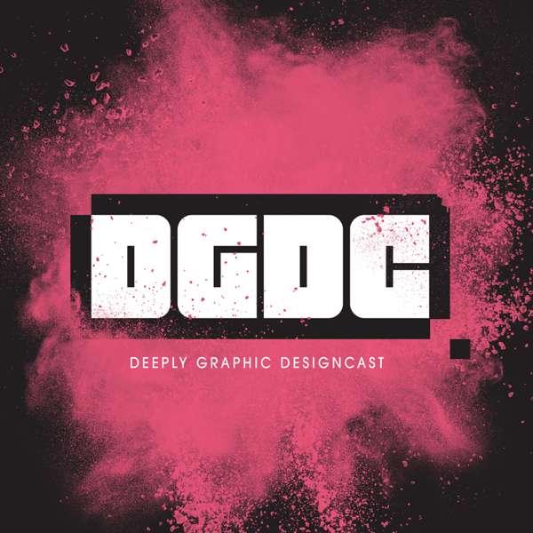 The DGDC – Deeply Graphic Designcast