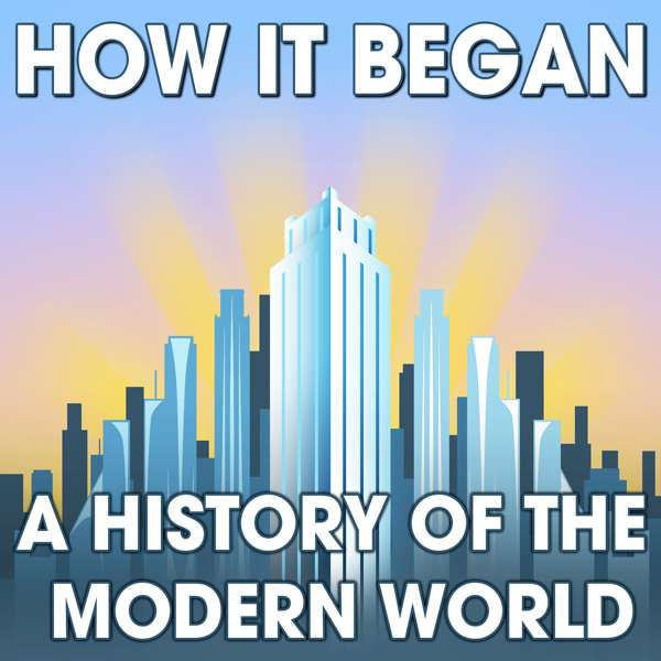 How It Began: A History of the Modern World