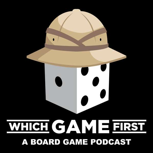 Which Game First: A Board Game Podcast