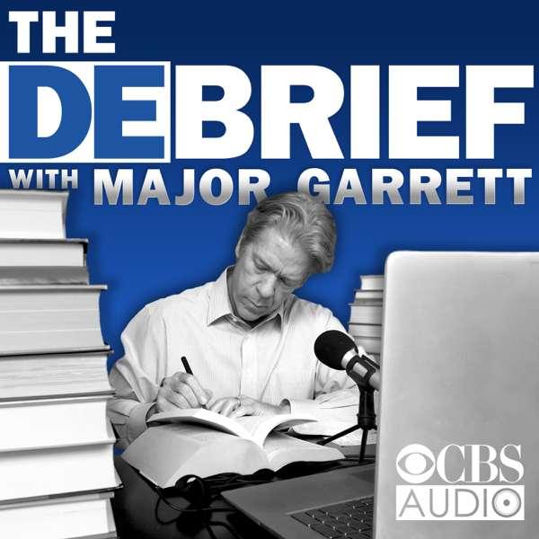 The Debrief with Major Garrett