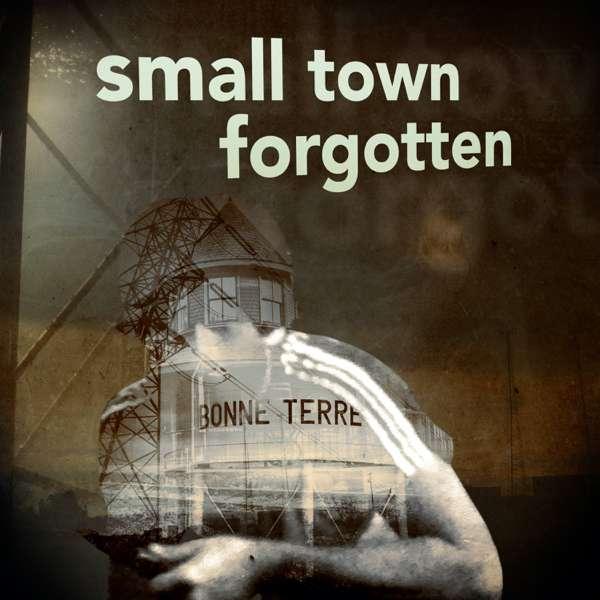 Small Town Forgotten