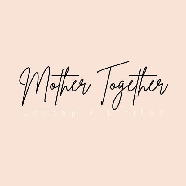 Mother Together