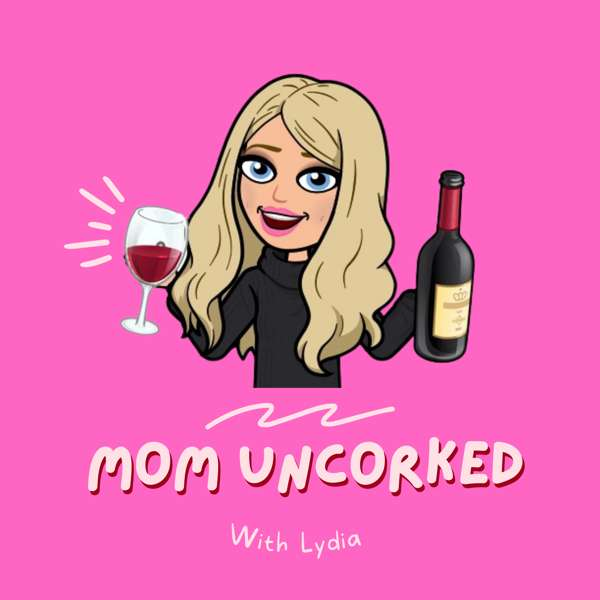 Mom Uncorked Podcast