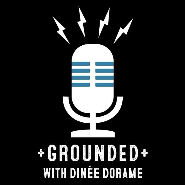 Grounded with Dinée Dorame