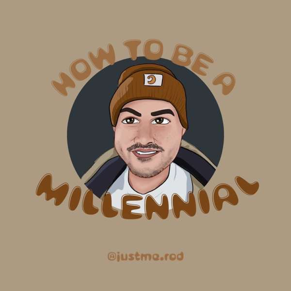 How To Be A Millennial