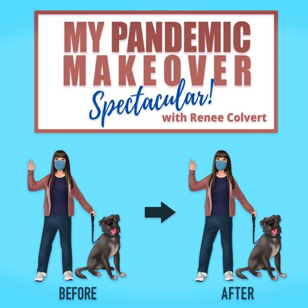 My Pandemic Makeover Spectacular! HIGHLIGHTS!
