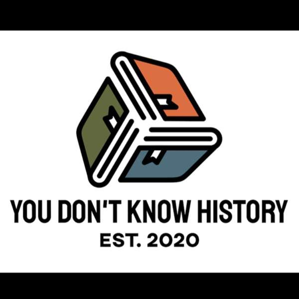 You Don't Know History