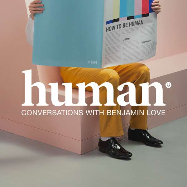 Human with Benjamin Love