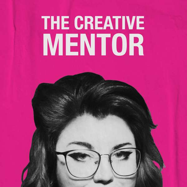 The Creative Mentor's Podcast