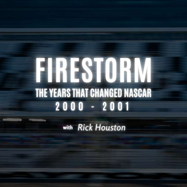 Firestorm '00, '01 The Years that Changed NASCAR