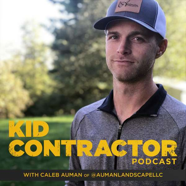 Kid Contractor Podcast with Caleb Auman