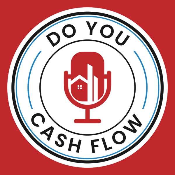 Do You Cashflow Real Estate Podcast