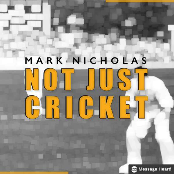 Not Just Cricket with Mark Nicholas