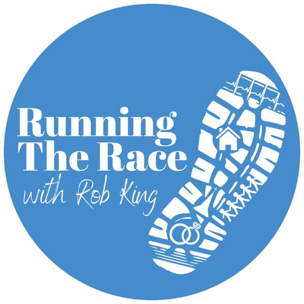 Running the Race with Rob King